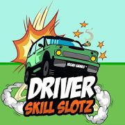 Driver Skill Slotz-SocialPeta