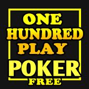 One Hundred Play Poker - Free!-SocialPeta